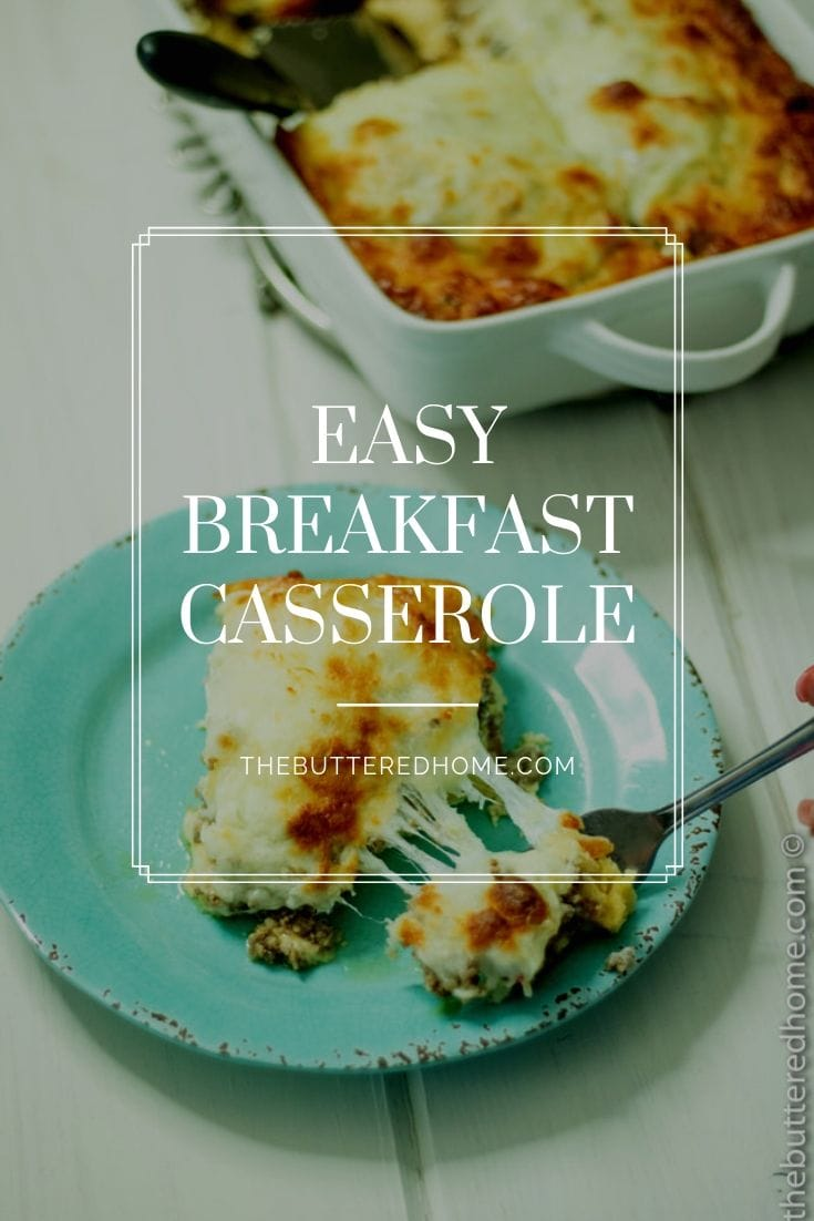 Easy Breakfast Casserole, a quick and simple favorite at The Buttered Home. You can whip this up on Christmas Eve and have breakfast done in 25 minutes. It is also a great weeknight dinner favorite at our house. Lots of cheese, sausage and a biscuit bottom that will become a favorite in your house too. #easybreakfastcasserole #easybreakfast #breakfastcasserole