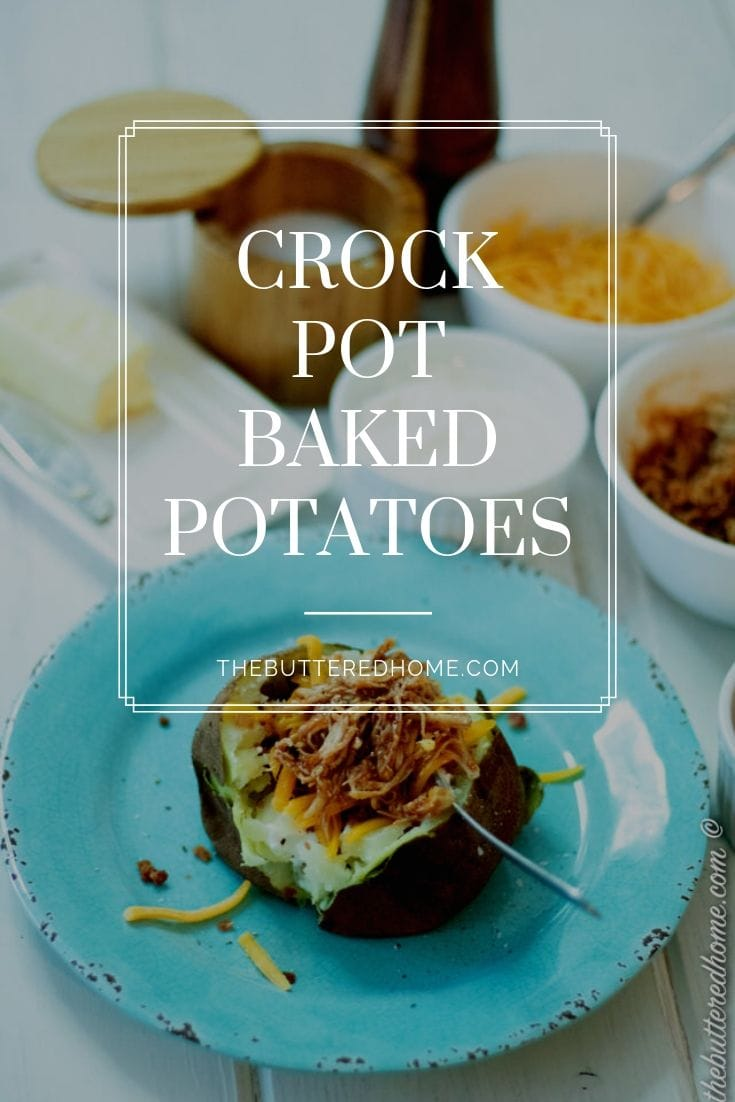 Baked Potatoes in the Crock Pot are a busy cooks dream. When your schedule is tight, just prep and pop these babies in the crock pot and they will be ready for you when you get home. Snazz them up with some of your favorite baked potato toppings and you have an easy, stress free meal! #bakedpotatoes #crockpotcooking #bakedpotatoesinthecrockpot